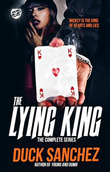 The Lying King: The Complete Series (The Cartel Publications Presents) ebook by Duck Sanchez