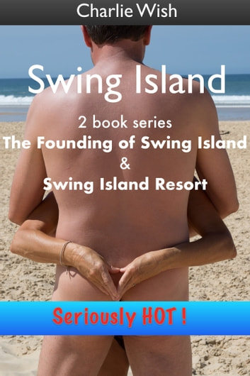 Swing Island: The Complete Story ebook by Charlie Wish