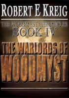 The Warlords of Woodmyst ebook by Robert E Kreig