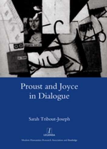 Proust and Joyce in Dialogue ebook by Sarah Tribout-Joseph