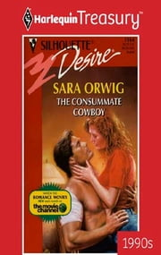 The Consummate Cowboy ebook by Sara Orwig