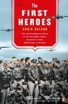The First Heroes ebook by Craig Nelson