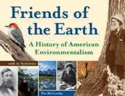 Friends of the Earth - A History of American Environmentalism with 21 Activities eBook by Pat McCarthy