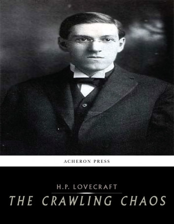 The Crawling Chaos ebook by H.P. Lovecraft