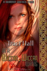 Her Wiccan, Wiccan Ways ebook by Traci Hall