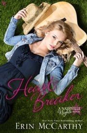 Heart Breaker - A Nashville Nights Novel ebook by Erin McCarthy