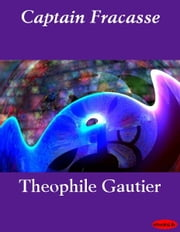 Captain Fracasse ebook by Theophile Gautier