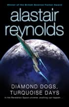Diamond Dogs, Turquoise Days ebook by Alastair Reynolds