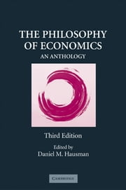 The Philosophy of Economics - An Anthology ebook by Daniel M. Hausman