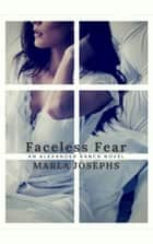 Faceless Fear ebook by Marla Josephs