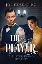 The Player ebook by Joe Cosentino