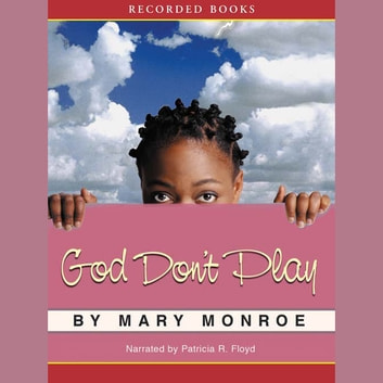 God Don't Play audiobook by Mary Monroe