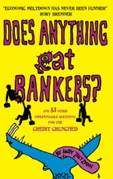 Does anything eat bankers? ebook by Andy Zaltzman