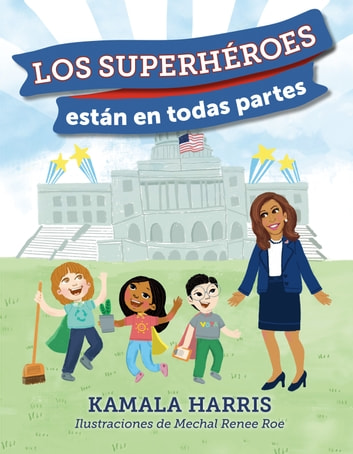 Los Supehéroes están en Todas Partes ebook by Kamala Harris