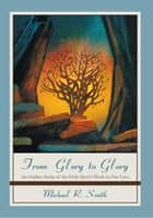 From Glory to Glory ebook by Michael R. Smith