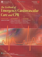 The Textbook of Emergency Cardiovascular Care and CPR ebook by John M. Field,Peter J. Kudenchuk,Robert O'Connor,Terry VandenHoek