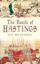 Battle of Hastings ebook by Jim Bradbury