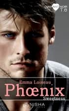 Phoenix Sweetness - tome 6 ebook by Emma Loiseau