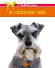 Le schnauzer nain ebook by Joël Dehasse