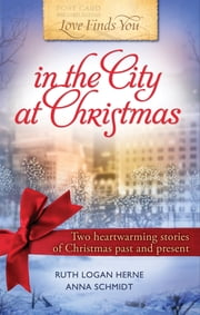 Love Finds You in the City at Christmas ebook by Ruth Logan Herne,Anna Schmidt