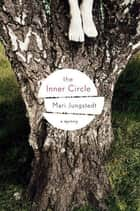 The Inner Circle - A Mystery ebook by Mari Jungstedt