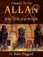 Allan and the Ice-Gods ekitaplar by H. Rider Haggard