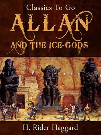 Allan and the Ice-Gods eBook by H. Rider Haggard