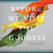 Before We Visit the Goddess audiobook by Chitra Banerjee Divakaruni