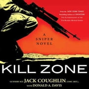 Kill Zone - A Sniper Novel audiobook by Sgt. Jack Coughlin, Donald A. Davis