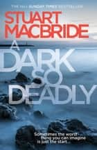 A Dark So Deadly Ebook di Stuart MacBride