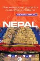 Nepal - Culture Smart! ebook by Tessa Feller