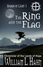 The Ring and the Flag ebook by William L. Hahn