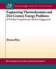 Engineering Thermodynamics and 21st Century Energy Problems: A Textbook Companion for Student Engagement ebook by Riley, Donna