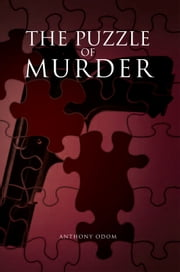 The Puzzle of Murder ebook by Anthony Odom