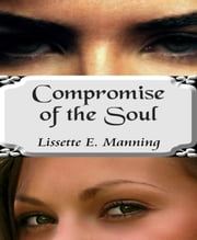 Compromise of the Soul ebook by Lissette E. Manning