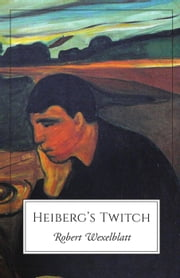 Heiberg's Twitch ebook by Robert Wexelblatt