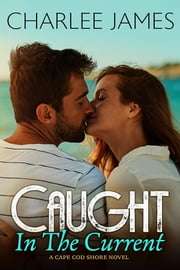 Caught in the Current ebook by Charlee  James