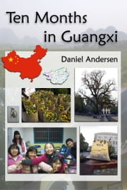 Ten Months in Guangxi ebook by Daniel Andersen