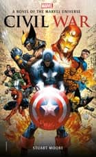 Civil War - A Novel of the Marvel Universe 電子書籍 by Stuart Moore
