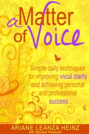 A Matter of Voice ebook by Ariane Leanza Heinz