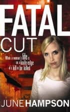 Fatal Cut ebook by June Hampson