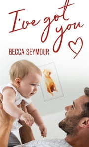 I've Got You 電子書 by Becca Seymour