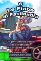 Le Fiabe di Fasilandia: 6 ebook by Michael Raduga
