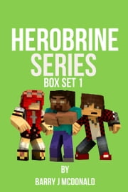 Herobrine Series ebook by Barry J McDonald