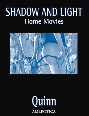 Shadow & Light: Home Movies ebook by Parris Quinn