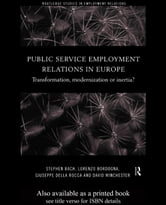 Public Service Employment Relations in Europe: Transformation, Modernization or Inertia? ebook by Bach, Stephen