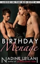 Birthday Menage ebook by Nadine Leilani