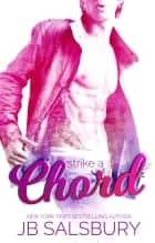Strike a Chord ebook by JB Salsbury