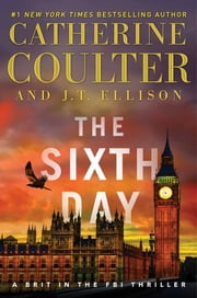The Sixth Day ebook by Catherine Coulter, J.T. Ellison