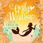 Emily Windsnap and the Castle in the Mist - Book 3 audiobook by Liz Kessler